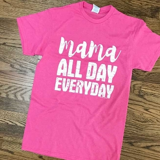 MAMA ALL DAY EVERYDAY T-SHIRT 6 PACK #MAMAALLDAYHP