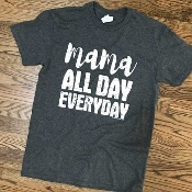 MAMA ALL DAY EVERYDAY T-SHIRT 6 PACK #MAMAALLDAYCHAR