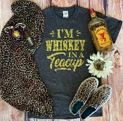 I'M WHISKEY IN A TEACUP TSHIRT 8PK $48