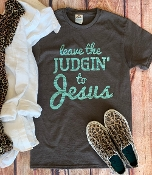 LEAVE THE JUDGIN' TO JESUS TSHIRT 8PK $48